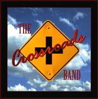 Click to download The Crossroads Band self titled CD
