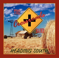 Click to download The Crossroads Band Heading South CD